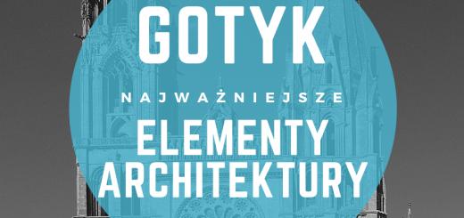 gotyk najważniejsze elementy architektury